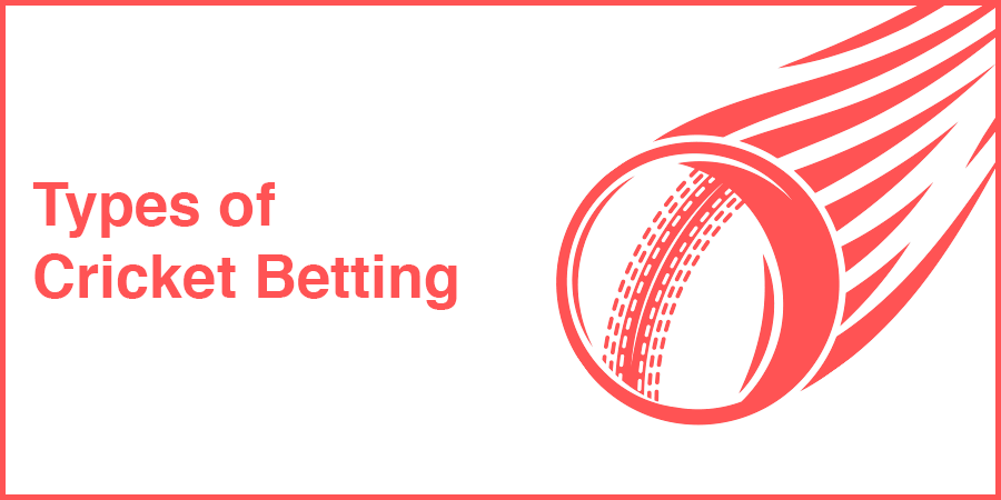 Types of Cricket Betting